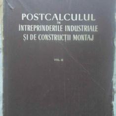 Postcalculul In Intreprinderile Industriale Si De Constructii - Necunoscut, 415486 - Carti Constructii