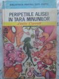 Peripetiile Alisei In Tara Minunilor - Lewis Carroll ,415494
