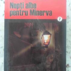 Nopti Albe Pentru Minerva - Rodica Ojog-brasoveanu, 415355 - Carte politiste