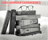 Curs arhivar Caransebes