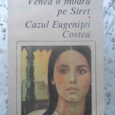 Venea O Moara Pe Siret. Cazul Eugenitei Costea - Mihail Sadoveanu, 415565 - Roman