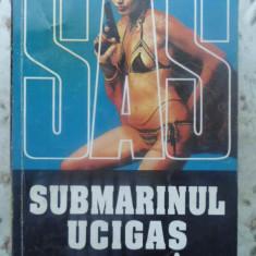 Submarinul Ucigas - Gerard De Villiers ,415668