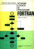 Scheme logice si programe Fortran. Culegere de probleme