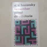 Remember. Fals jurnal de calatorie- A.E. Baconsky
