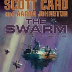 Orson Scott Card, Aaron Johnston - The Swarm ( The Second Formic War 1 )