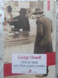 Fara Un Sfant Prin Paris Si Prin Londra - George Orwell ,415563, 2017