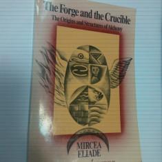 THE FORGE AND THE CRUCIBLE - MIRCEA ELIADE ( CU DEDICATIE )