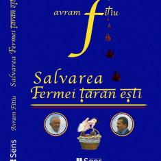 Salvarea fermei taranesti - Avram Fitiu