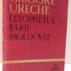 LETOPISETUL TARII MOLDOVEI de GRIGORE URECHE, 1961 - Carte Istorie