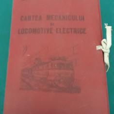 CARTEA MECANICULUI DE LOCOMOTIVE ELECTRICE * A. DRĂGHICI/ PARTEA A II-A-PLANȘE - Carti Transporturi