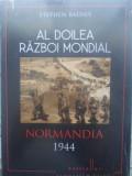 Al Doilea Razboi Mondial Normandia 1944 - Stephen Badsey ,415690