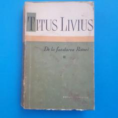 DE LA FUNDAREA ROMEI = TITUS LIVIUS = VOL 2