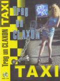 Caseta audio: Taxi - Trag un claxon ( 2000 - originala, stare f.buna )