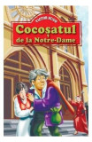 Cocosatul de la Notre-Dame - Victor Hugo, Victor Hugo