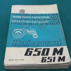 CATALOGUL PIESELOR DE SCHIMB*TRACTOR UNIVERSAL 650M, 651M/EDIȚIA AIII-A/1974