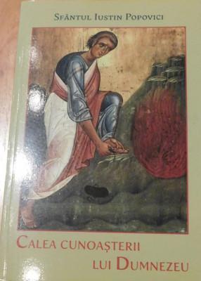 Calea cunoaşterii lui Dumnezeu de Sf. Iustin Popovici foto