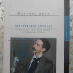 Spectatorul Angajat - Raymond Aron Interviu Cu Jean-louis Missika Si Dom,415823