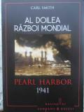 Al Doilea Razboi Mondial Pearl Harbor 1941 - Carl Smith ,415688