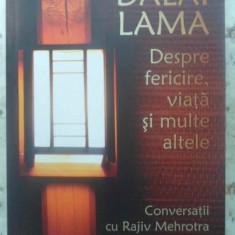 Despre Fericire, Viata Si Multe Altele - Dalai Lama, Conversatii Cu Rajiv Mehrotra, 415845 - Carti Budism