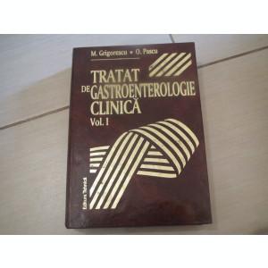 TRATAT DE GASTROENTEROLOGIE CLINICA M.GRIGORESCU O. PASCU VOL,1