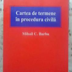 Cartea De Termene In Procedura Civila - Mihail C. Barbu, 415868 - Carte Drept penal