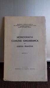 MONOGRAFIA COMUNEI CHIOJDEANCA DIN JUDETUL PRAHOVA--ANDREI RADULESCU
