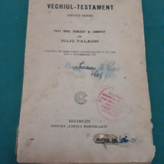 VECHIUL TESTAMENT *BUCĂȚI ALESE*TEXT GREC PUBLICAT DE IULIU VALAORI*1923 - Carti bisericesti