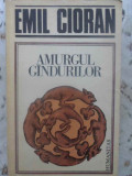 Amurgul Gandurilor - Emil Cioran ,415961