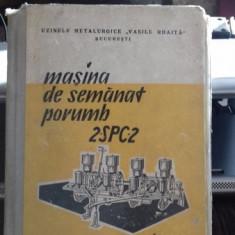 MASINA DE SEMANAT PORUMB 2-SPC-2 - NOTITA TEHNICA