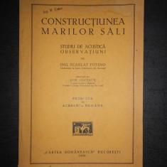 SCARLAT FOTINO - CONSTRUCTIUNEA MARILOR SALI (1934)