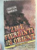 Zile Fierbinti In Orient , de Craciun Ionescu 1988