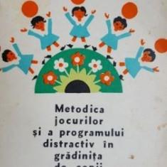 Metodica jocurilor si a programului distractiv in gradinita de copii. Manual pentru liceele pedagogice de educatoare