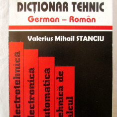 """DICTIONAR TEHNIC GERMAN - ROMAN"", Valerius Mihail Stanciu, 2000. Carte noua"