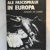 Ultimele zile ale fascismului in Europa,  Jacques de Launay 1985