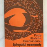 Spionajul economic-arma a concurentei capitaliste, Petre Hladchi-Bucovineanu