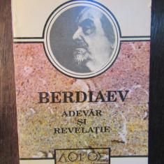 ADEVAR SI REVELATIE - Nikolai Berdiaev - Carte Filosofie
