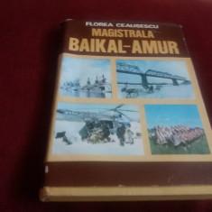 FLOREA CEAUSESCU - MAGISTRALA BAIKAL-AMUR