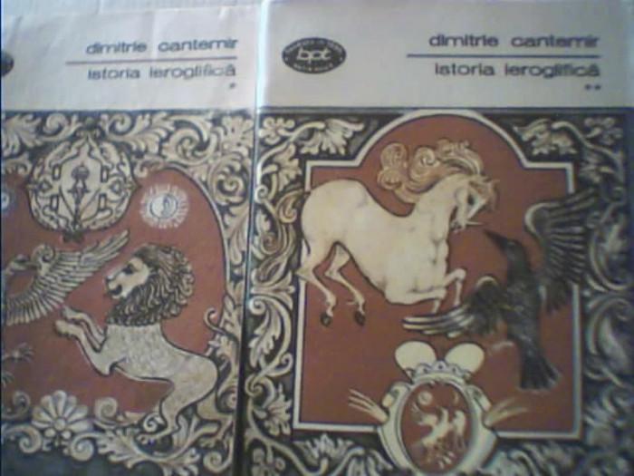 Dimitrie Cantemir - ISTORIA IEROGLIFICA { 2 volume  / 1978