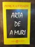 ARTA DE A MURI -MIRCEA ELIADE