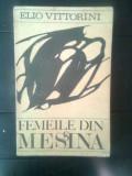 Elio Vittorini - Femeile din Messina (Editura pt. Literatura Universala, 1969)