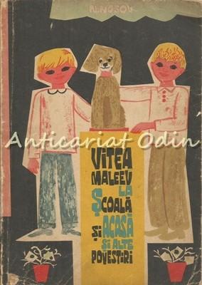 Vitea Maleev La Scoala Si Acasa Si Alte Povestiri - Nikolai Nosov