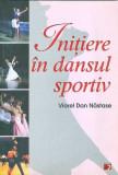 Initiere in dansul sportiv - Viorel Dan Nastase