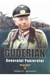 Guderian, generalul panzerelor - Kenneth Macksey