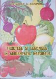 FRUCTELE SI LEGUMELE IN ALIMENTATIA NATURALA - Valerian Schipor