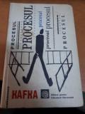 Fran Kafka, Procesul, traducere de Gellu Naum, Gellu Naum