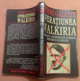 Operatiunea Walkiria - Pierre Galante