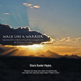 Walk Like a Warrior: Inspirational True Stories of God's Encouragement on the Trail Less-Traveled, Paperback