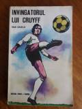 Invingatorul lui Cruyff - Ioan Chirila / R7P2F, Alta editura