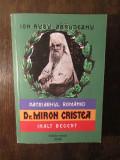PATRIARHUL ROMANIEI-DR. MIRON CRISTEA INALT REGENT- OMUL SI FAPTELE