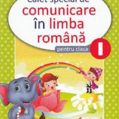 Comunicare in limba romana - Clasa 1 - Caiet special - Marcela Penes, Celina Iordache